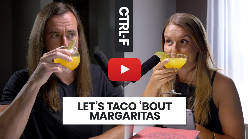 Let's Taco 'bout Margaritas - CTRL-F with Jeff Sarris and Amara Andrew