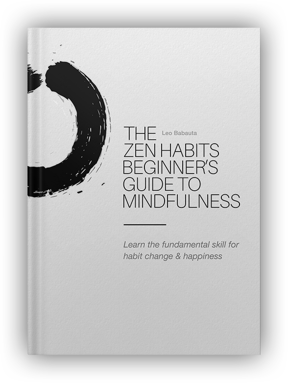The Zen Habits Beginner's Guide to Mindfulness - Leo Babauta