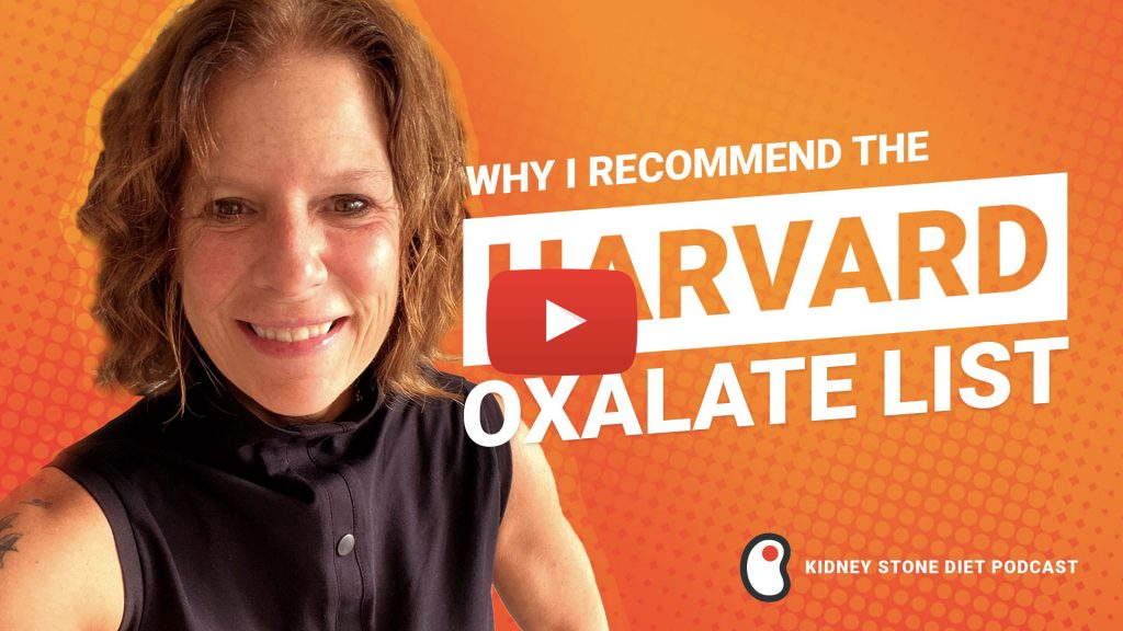 Why I recommend the Harvard Oxalate List - Kidney Stone Diet Podcast with Jill Harris
