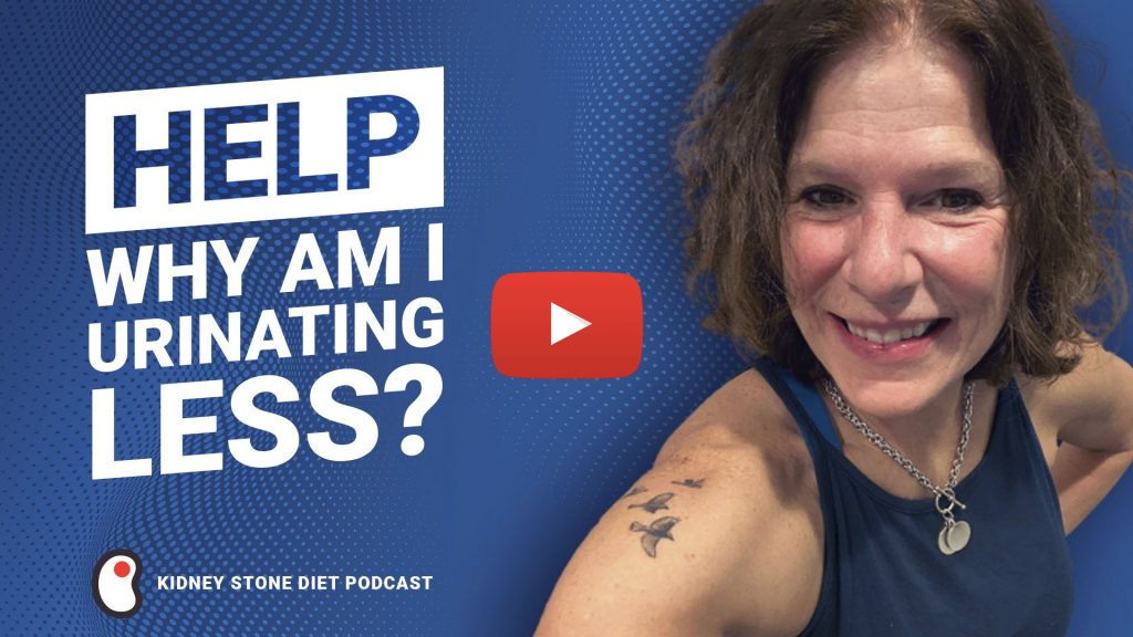 Why am I urinating less? - Kidney Stone Diet Podcast with Jill Harris