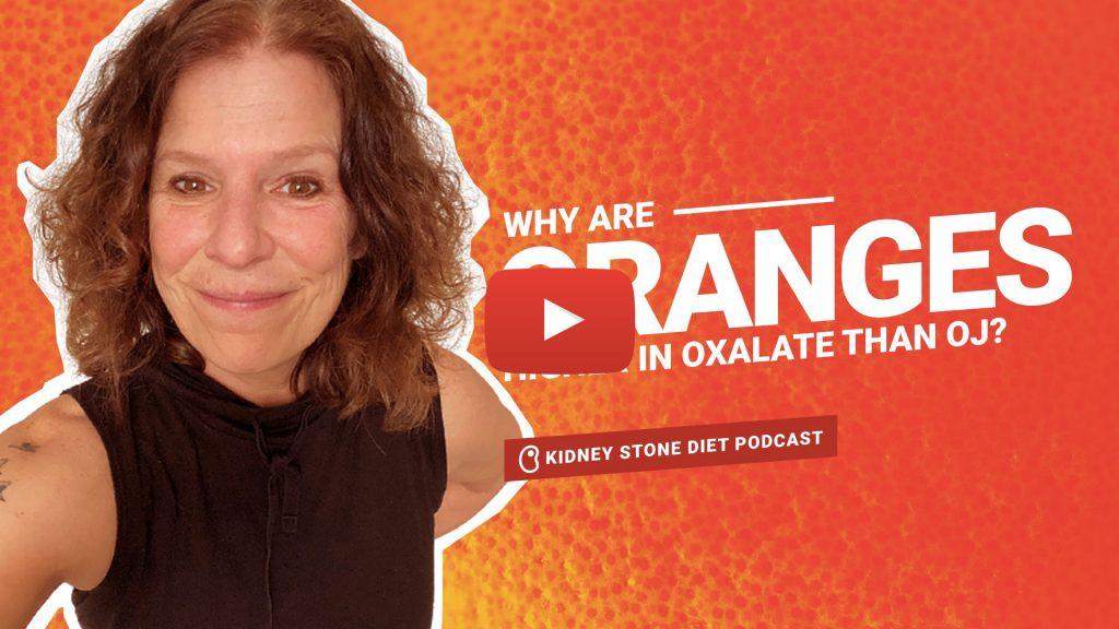 Oxalate in OJ vs Oranges - Kidney Stone Diet Podcast with Jill Harris